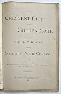 From the Crescent City to the Golden Gate via the Sunset Route of the Southern Pacific Company. The Sunset Limited (added cover title)