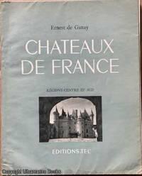 Chateaux De France: Régions Centre et Sud by  Ernest de Ganay - Paperback - 1950 - from Ultramarine Books (SKU: 005243)