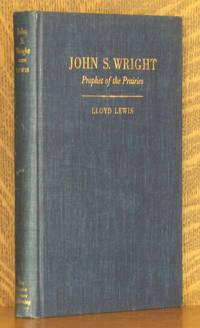 image of JOHN S. WRIGHT PROPHET OF THE PRAIRIES
