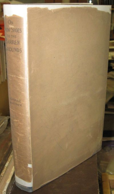 *** IN THE RARE dust-wrapper ***ON SNOW-SHOES TO THE BARREN GROUNDS, Harpers, 1896, first edition,...
