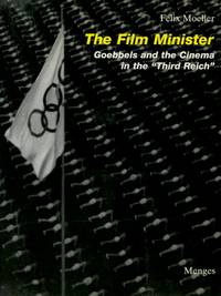 "The Film Minister, Goebbels and the Cinema in the ""Third Reich"
