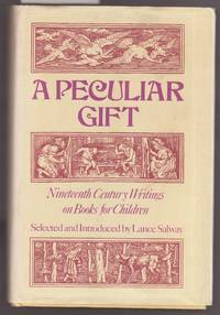A Peculiar Gift - Nineteenth Century Writings on Books for Children