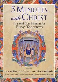 5 Minutes with Christ : Spiritual Nourishment for Busy Teachers