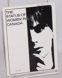 The status of women in Canada. The following is the written submission to the government's royal Commission on the Status of Women from the League for Socialist Action/Ligue Socialiste Ouvrière