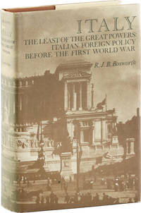 Italy, the Least of the Great Powers: Italian Foreign Policy Before the First World War