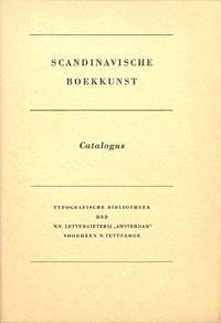 Catalogus no.nr/december 1948- Januari 1949: Scandinavische Boekkunst.  Druck- En Bindwerk En Calligrafie Uit Zweden, Noorwegen, Denemarken En  Finland.