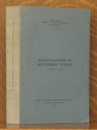 INVESTIGATIONS IN SOUTHWEST YUKON, PAPER OF THE ROBERT S. PEABODY FOUNDATION, VOL. SIX, NUMBER ONE