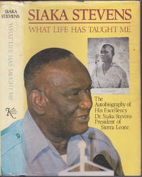 What Life Has Taught Me by Siaka Stevens - Hardcover - 1984 - from Books of the World (SKU: RWARE0000002437)
