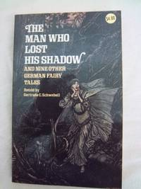 The Man Who Lost His Shadow, and Nine Other German Fairy Tales
