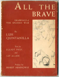 ALL THE BRAVE...PREFACE BY ERNEST HEMINGWAY. TEXT BY ELLIOT PAUL AND JAY ALLEN