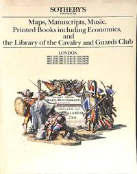 Sale 12, 13, 25, 26 May 1988: Maps, MSS, Music, Printed books including  Economics and the library of the Cavalry and Guards Club.
