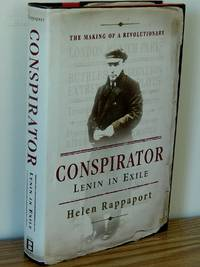 Conspirator: Lenin in Exile. The Making of a Revolutionary