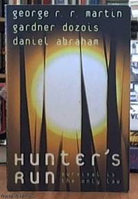 Hunter's Run by  George R. R Martin - Paperback - First Edition - 2007 - from Syber's Books ABN 15 100 960 047 and Biblio.com