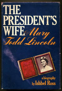 The President's Wife, Mary Todd Lincoln