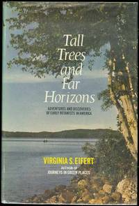 Tall Trees and Far Horizons: Adventures and discoveries of Early Botanists in America