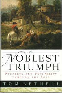 The Noblest Triumph: Property and Prosperity Through the Ages