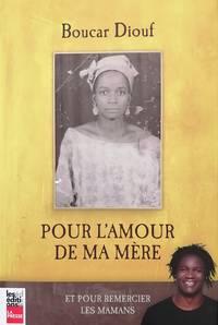 image of Pour l'amour de ma mère, et pour mieux remercier les mamans