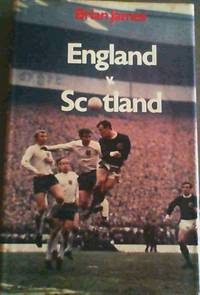England versus Scotland by  Brian James - 1st Edition - 1969 - from Chapter 1 Books (SKU: ongr)