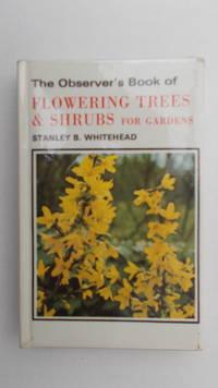 image of The Observer's Book of Flowering trees & shrubs for gardens.