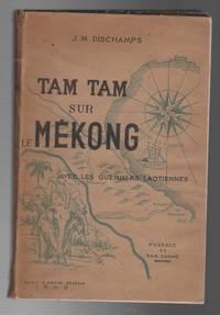 TAM TAM SUR LE MEKONG: Avec les guerillas Laotiennes