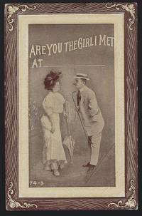 POSTCARD OF COURTING COUPLE, ARE YOU THE GIRL I MET AT