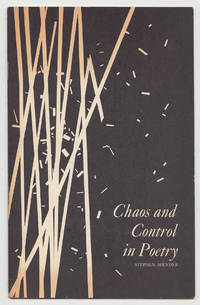 Chaos and Control in Poetry: A Lecture Delivered at the Library of Congress October 11, 1965