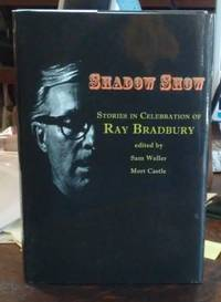 Shadow Show  Stories in Celebration of Ray Bradbury by  Mort (Eds.) and Ray Bradbury (Contributor)  Sam with Castle - Hardcover - Signed - 2012 - from Book Gallery // Mike Riley and Biblio.com
