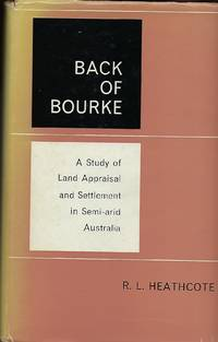BACK OF BOURKE:  ASTUDY OF LAND APPRAISAL AND SETTLEMENT IN SEMI-ARID AUSTRALIA