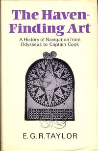 The Haven-Finding Art. A History of Navigation from Odysseus to Captain Cook