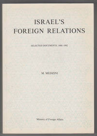 Israel's Foreign Relations. Selected Documents, 1990-1992, Vol. Twelve