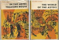 IN THE AZTEC TREASURE HOUSE and WORLD OF THE AZTECS