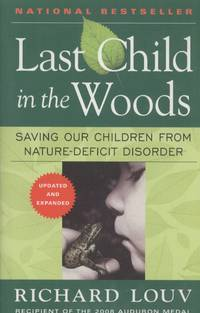 image of Last Child in the Woods: Saving Our Children from Nature-Deficit Disorder (Updated and Expanded)