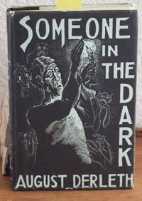 Someone in the Dark by  August Derleth - Hardcover - First Edition; First Printing - 1941 - from Crossroads Books and Biblio.com