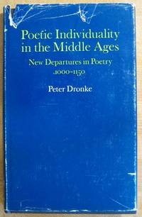Poetic Individuality in the Middle Ages: New Departures in Poetry 1100-1500