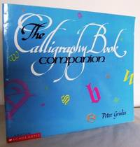 The Calligraphy Book Companion by GRISLIS, Peter - 1991