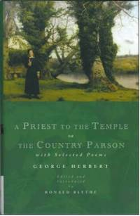 Priest to the Temple or the Country Parson : With Selected Poems