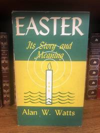EASTER: ITS STORY AND MEANING