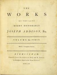 The works of the late right honorable Joseph Addison, Esq