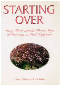 image of Starting Over: Using Torah and the Twelve Steps of Recovery to Find  Happiness