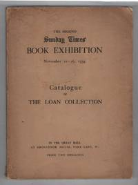 The Second Sunday Times Book Exhibition: Novenber 12 - 26, 1934 Catalogue of the Loan Collection, In the Great Hall at Grosvenor House, Park Lane, WI