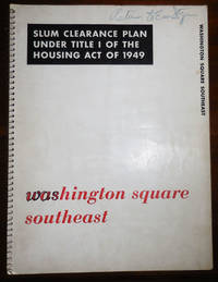 Washington Square Southeast Slum Clearance Plan Under Title I of the Housing Act of 1949