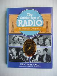 image of The Golden Age of Radio  -  An Illustrated Companion