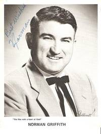 "SIGNED, PROFESSIONAL PHOTOGRAPH  OF NORMAN GRIFFITH:; American country entertainer, ""The Man..."