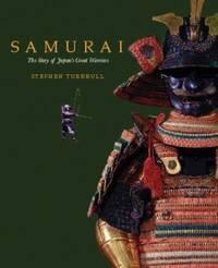 Samurai : The Story of Japan's Great Warriors