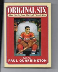 Original Six: True Stories from Hockey's Classic Era