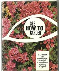 See How to Garden: 600 Photographs and Diagrams in Strip Series of  Gardening At a Glance