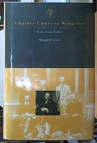 image of Charles Cameron Kingston : Federation Father