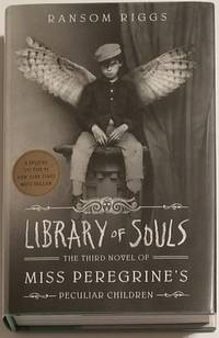 LIBRARY OF SOULS. The Third Novel of MISS PEREGRINE'S PECULIAR CHILDREN