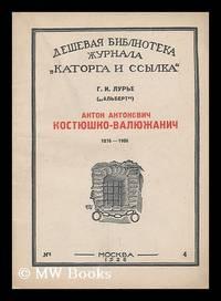 Anton Antonovich Kostyushko Valyuzhanich 1876-1908 [Anton Antonovich Kosciuszko Valyuzhanich...