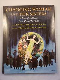 Changing Woman and Her Sisters Stories of Goddesses from Around the World